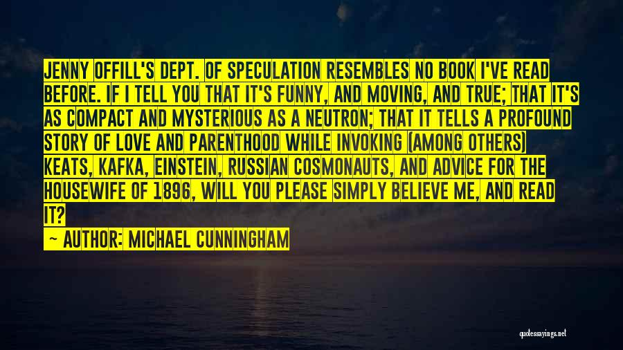 True And Funny Quotes By Michael Cunningham