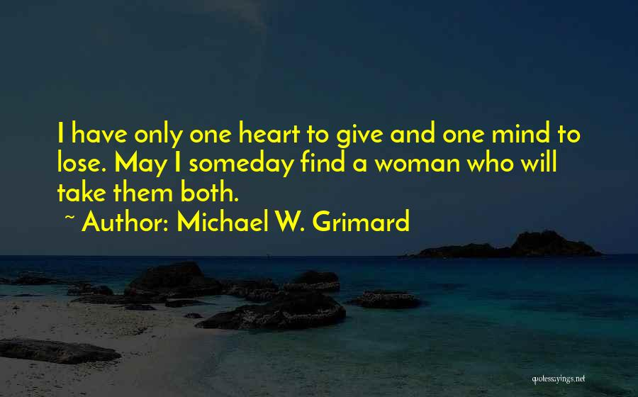 True And Funny Quotes By Michael W. Grimard