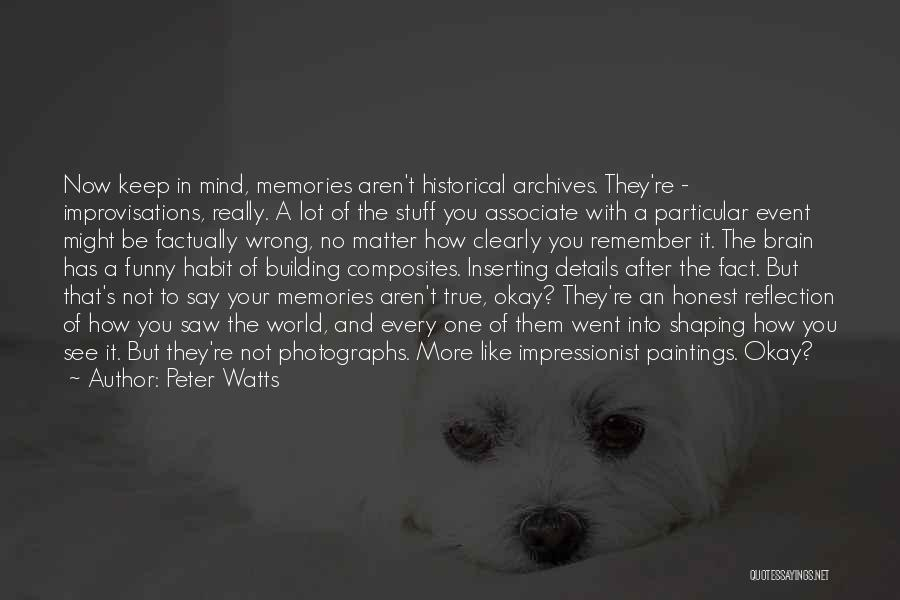 True And Funny Quotes By Peter Watts