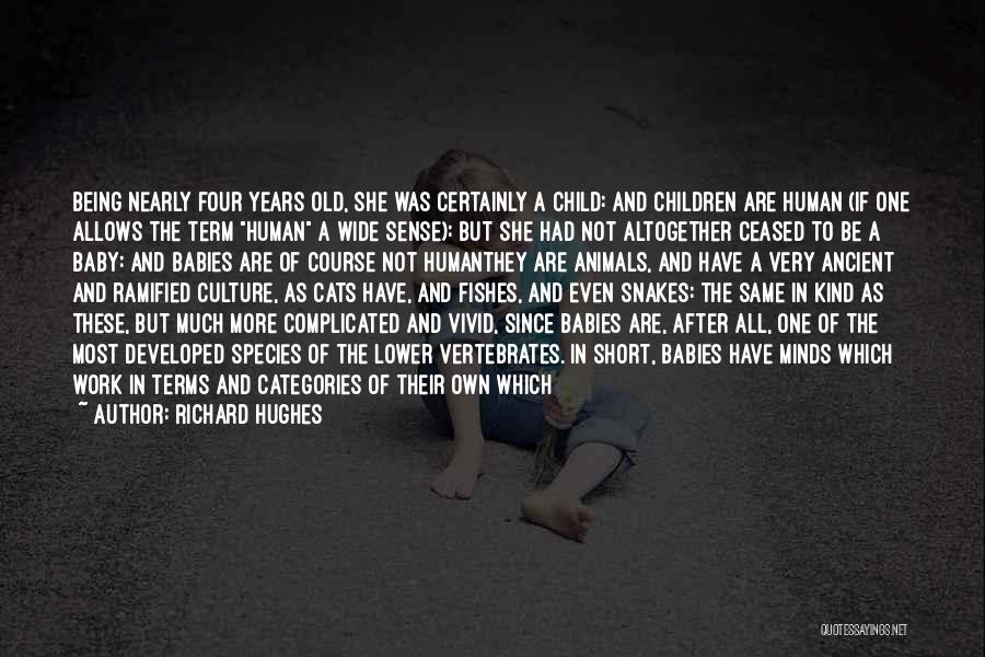 True And Funny Quotes By Richard Hughes