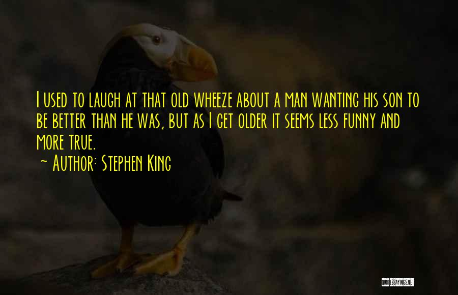 True And Funny Quotes By Stephen King