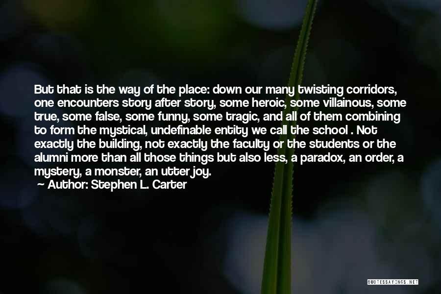 True And Funny Quotes By Stephen L. Carter