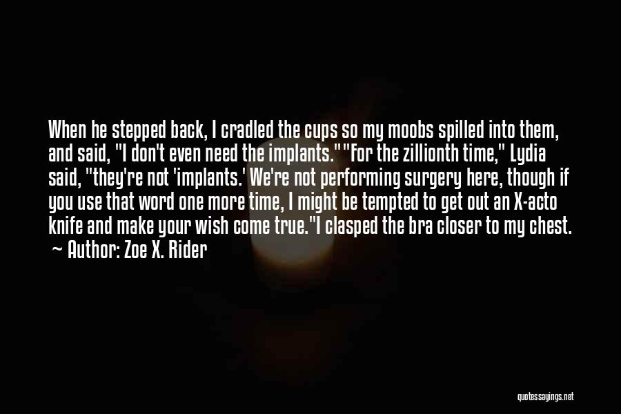 True And Funny Quotes By Zoe X. Rider