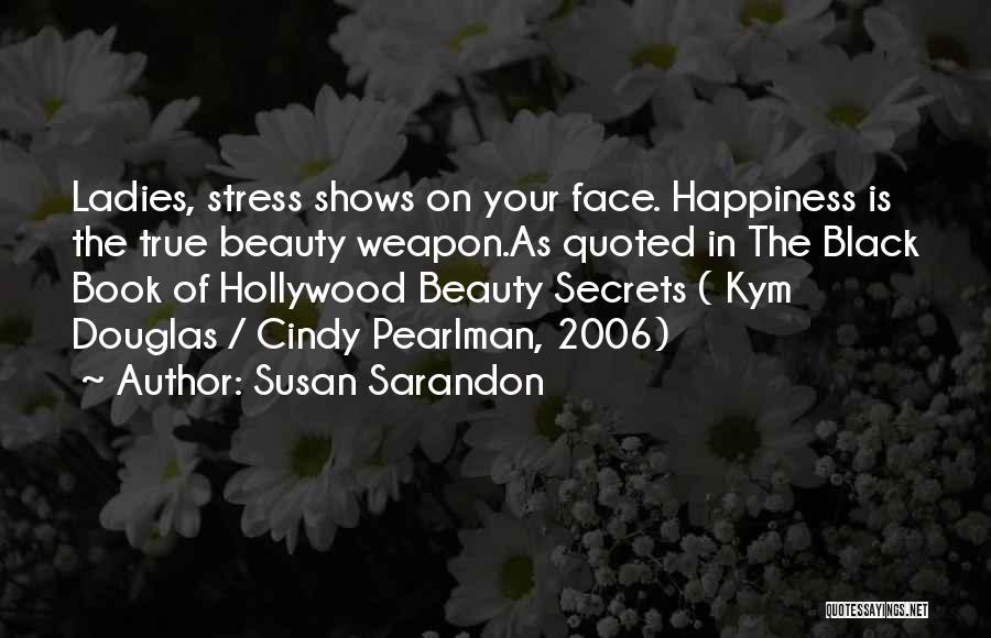 True Beauty Inspirational Quotes By Susan Sarandon