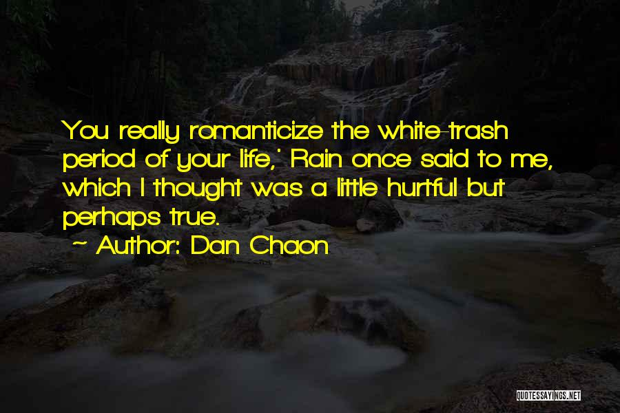 True But Hurtful Quotes By Dan Chaon