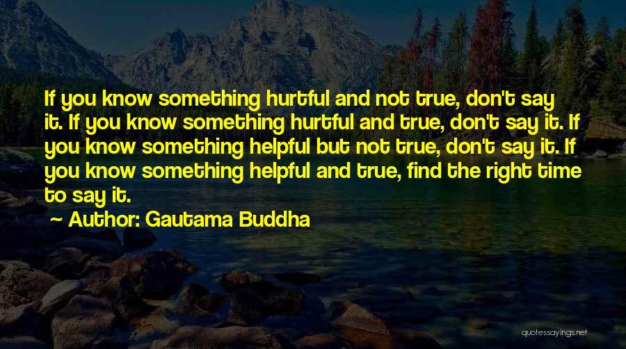 True But Hurtful Quotes By Gautama Buddha
