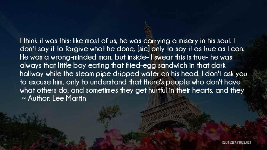 True But Hurtful Quotes By Lee Martin
