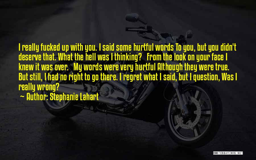True But Hurtful Quotes By Stephanie Lahart