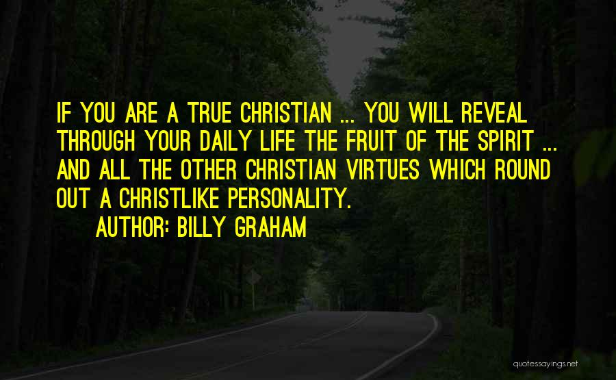 True Daily Life Quotes By Billy Graham