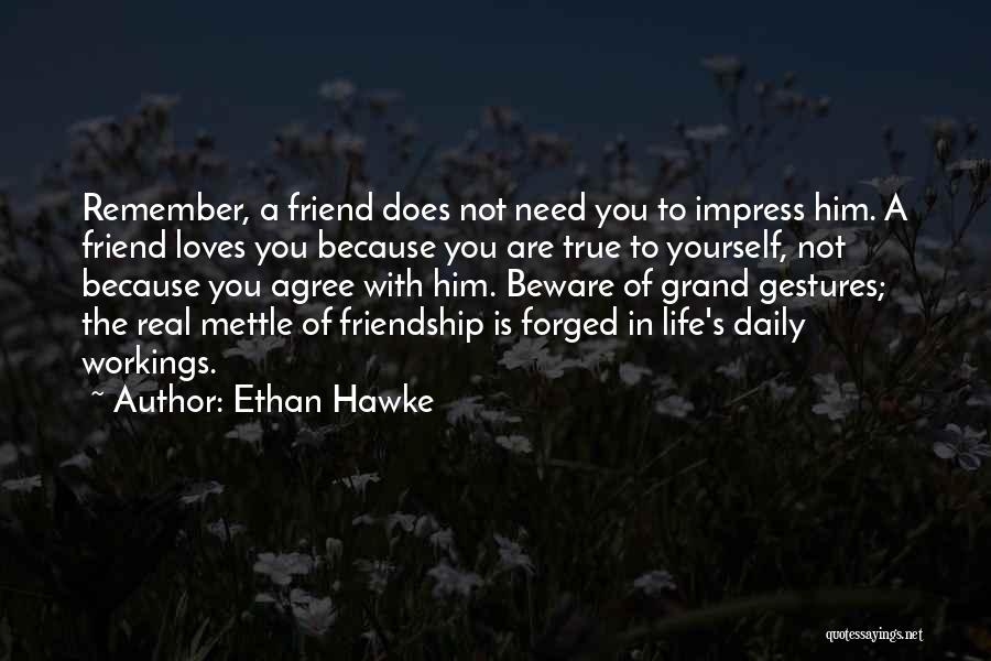 True Daily Life Quotes By Ethan Hawke