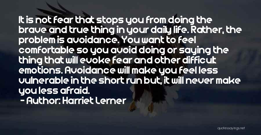 True Daily Life Quotes By Harriet Lerner
