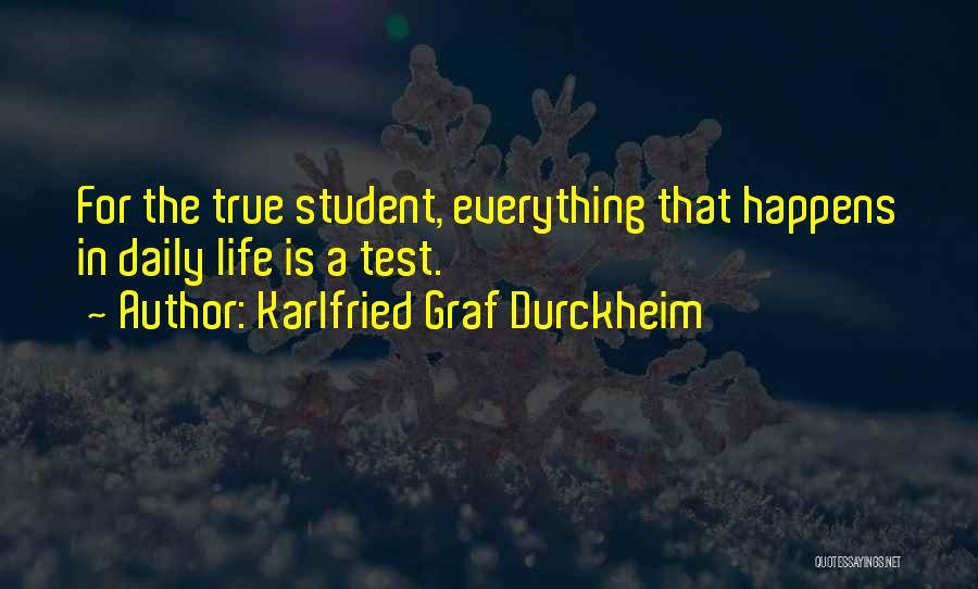 True Daily Life Quotes By Karlfried Graf Durckheim