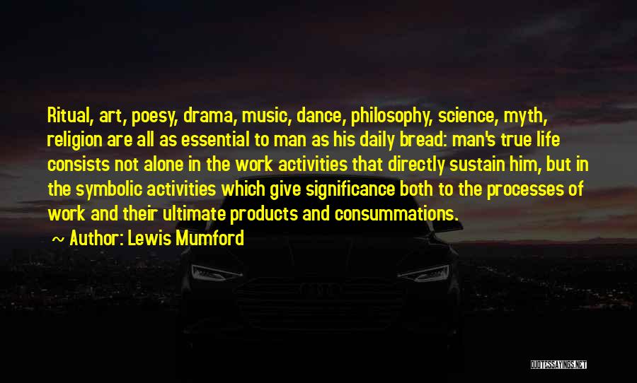 True Daily Life Quotes By Lewis Mumford