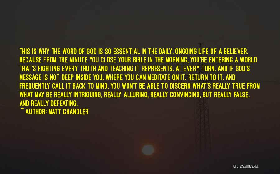 True Daily Life Quotes By Matt Chandler