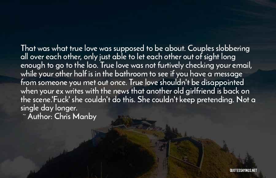 True Ex Quotes By Chris Manby
