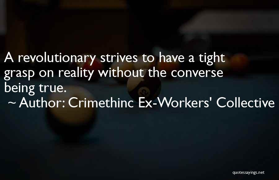 True Ex Quotes By Crimethinc Ex-Workers' Collective