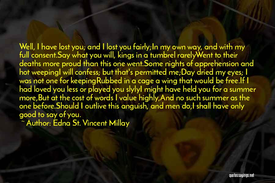 True Ex Quotes By Edna St. Vincent Millay