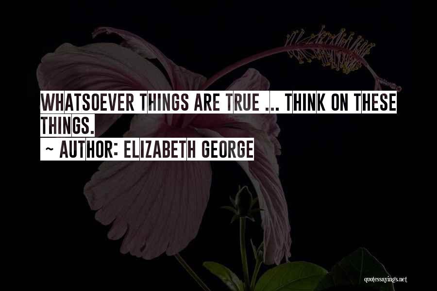 True Ex Quotes By Elizabeth George