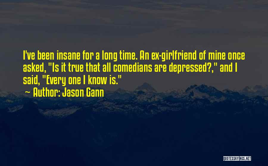 True Ex Quotes By Jason Gann
