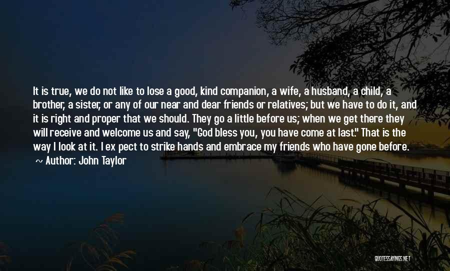 True Ex Quotes By John Taylor