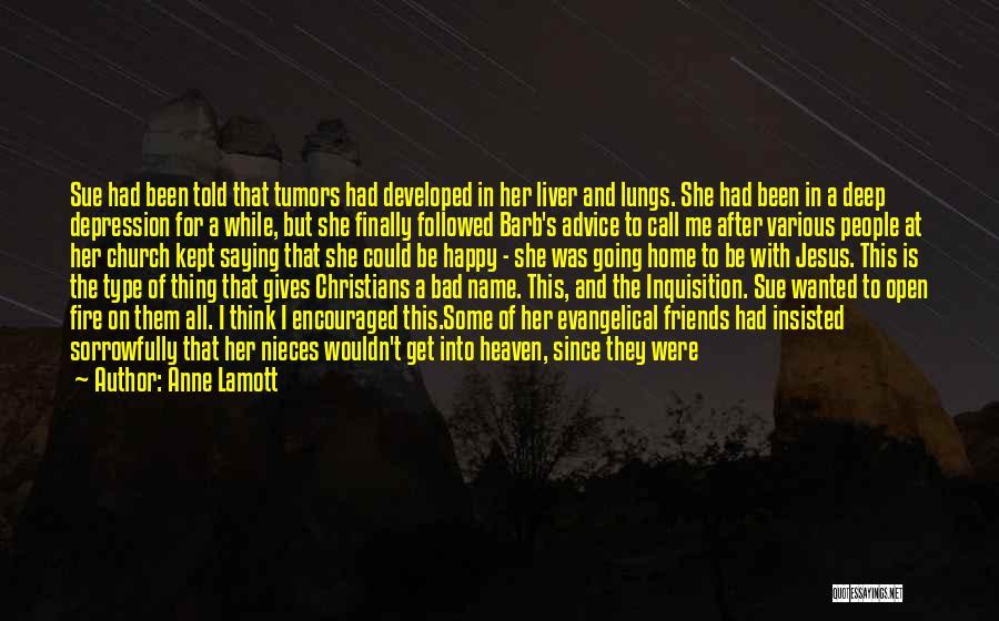 True Friends Believe In You Quotes By Anne Lamott