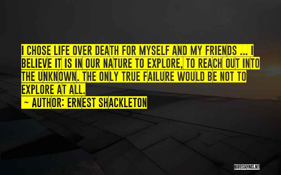 True Friends Believe In You Quotes By Ernest Shackleton