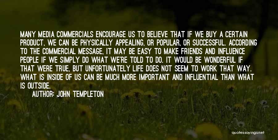 True Friends Believe In You Quotes By John Templeton