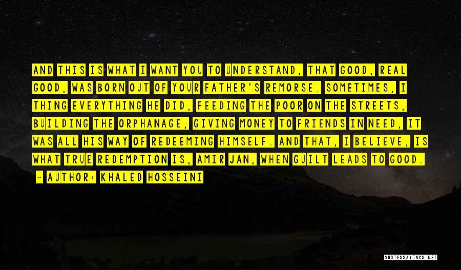 True Friends Believe In You Quotes By Khaled Hosseini