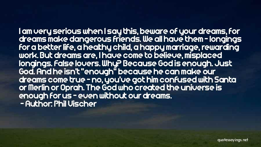 True Friends Believe In You Quotes By Phil Vischer