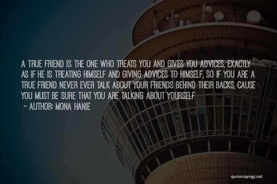 True Friends Talk Quotes By Mona Hanie