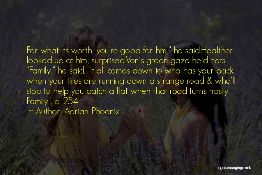 True Friendship And Family Quotes By Adrian Phoenix