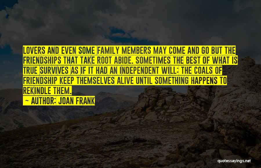 True Friendship And Family Quotes By Joan Frank