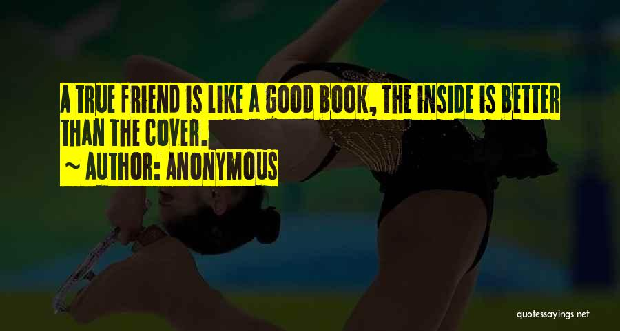 True Good Friend Quotes By Anonymous