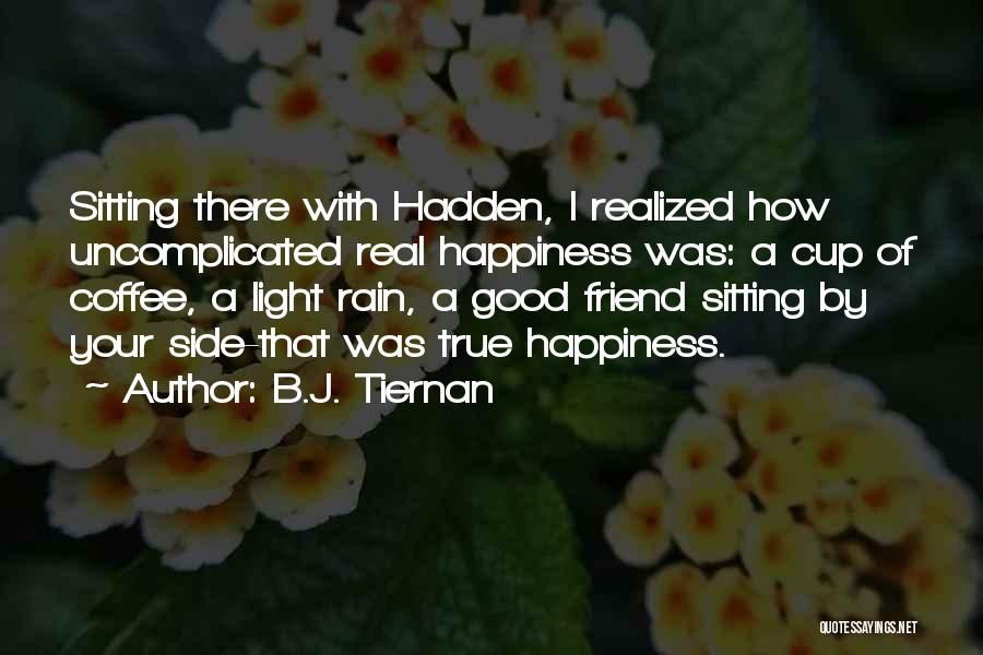True Good Friend Quotes By B.J. Tiernan
