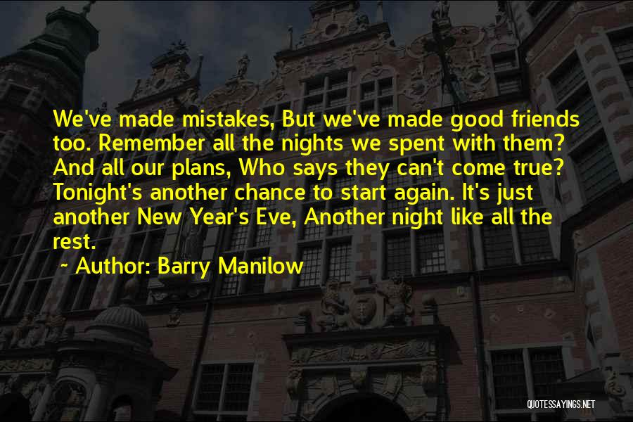 True Good Friend Quotes By Barry Manilow