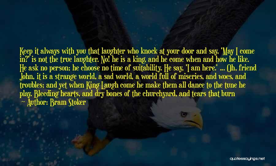 True Good Friend Quotes By Bram Stoker