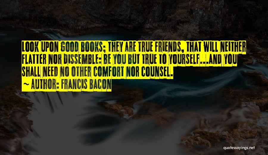 True Good Friend Quotes By Francis Bacon