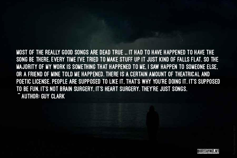 True Good Friend Quotes By Guy Clark