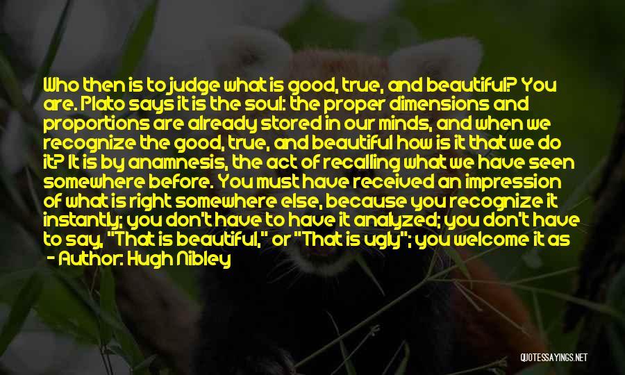 True Good Friend Quotes By Hugh Nibley