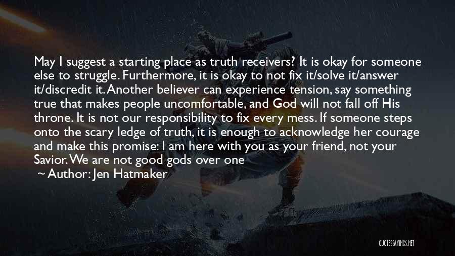 True Good Friend Quotes By Jen Hatmaker