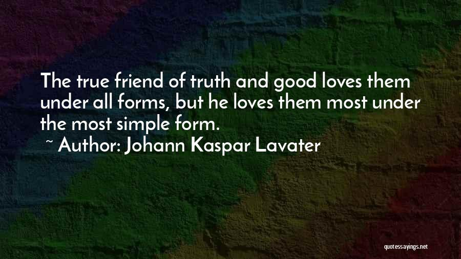 True Good Friend Quotes By Johann Kaspar Lavater