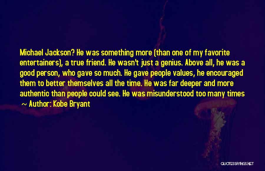 True Good Friend Quotes By Kobe Bryant