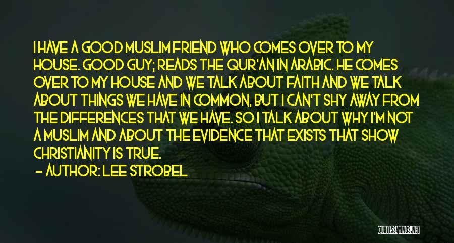 True Good Friend Quotes By Lee Strobel