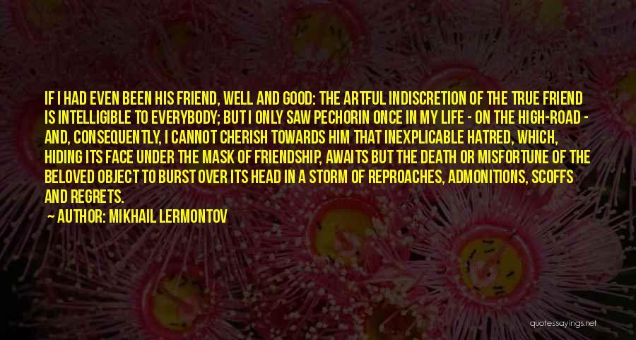 True Good Friend Quotes By Mikhail Lermontov