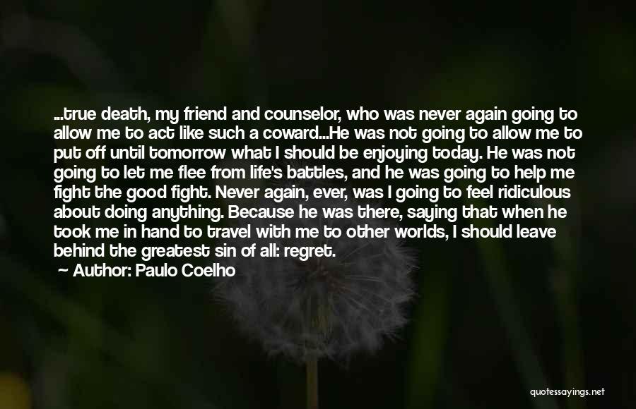 True Good Friend Quotes By Paulo Coelho