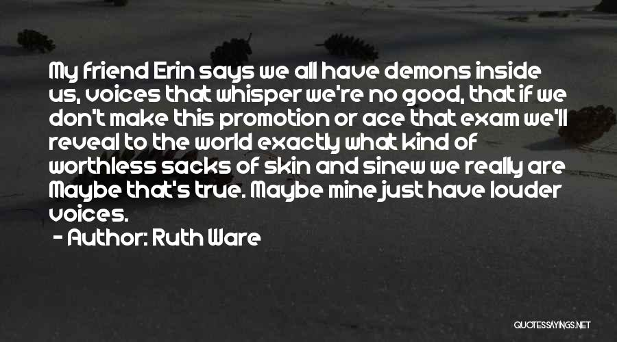 True Good Friend Quotes By Ruth Ware