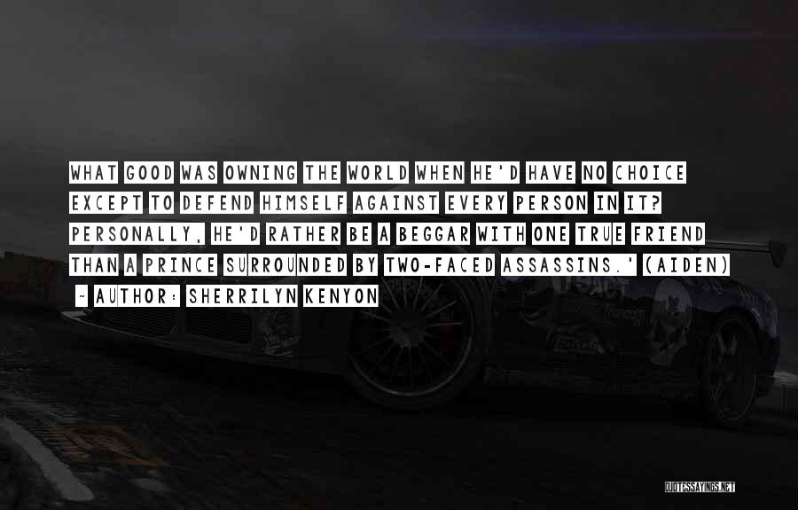 True Good Friend Quotes By Sherrilyn Kenyon