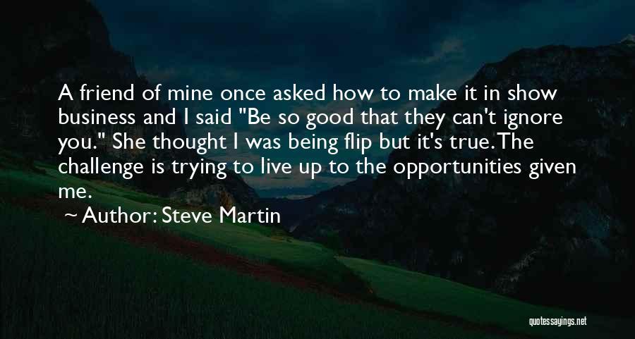 True Good Friend Quotes By Steve Martin
