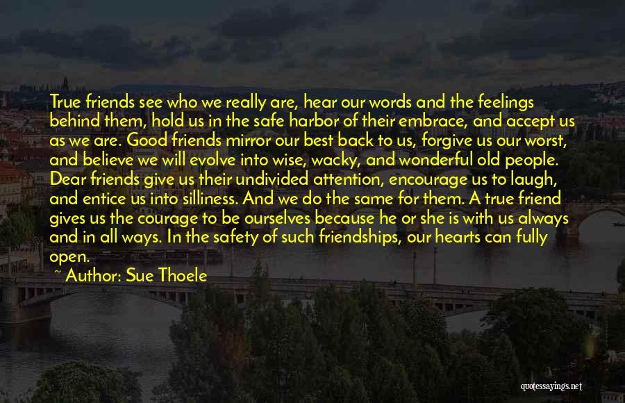 True Good Friend Quotes By Sue Thoele