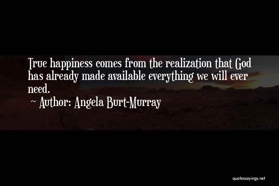 True Happiness God Quotes By Angela Burt-Murray